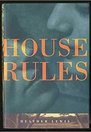 House Rules (Heather Lewis)