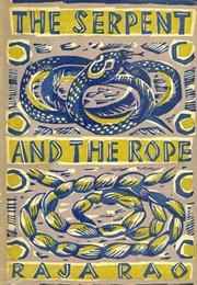 The Serpent and the Rope by Raja Rao