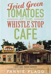Fried Green Tomatoes at the Whistle Stop Cafe (Fannie Flagg)