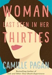 Woman Last Seen in Her Thirties (Camille Pagan)