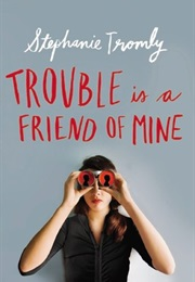 Trouble Is a Friend of Mine (Stephanie Tromly)