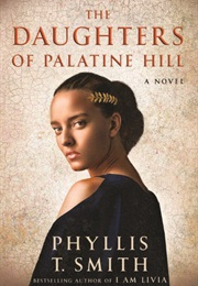 The Daughters of Palatine Hill (Phyllis T. Smith)