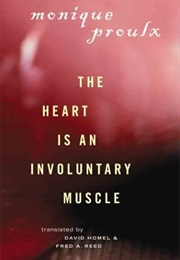 The Heart Is an Involuntary Muscle (Monique Proulx)