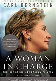 A Woman in Charge: The Life of Hillary Rodham Clinton (Carl Bernstein)