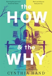 The How & the Why (Cynthia Hand)