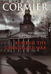 Beyond the Chocolate War (Robert Cormier)