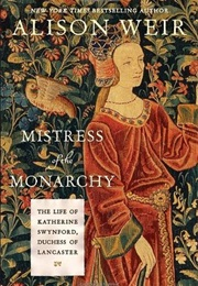 Mistress of the Monarchy (Alison Weir)