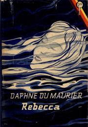 Rebecca – Daphne Du Maurier