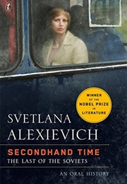 Secondhand Time: The Last of the Soviets (Svetlana Alexievich,)