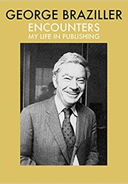 Encounter: My Life in Publishing (George Braziller)