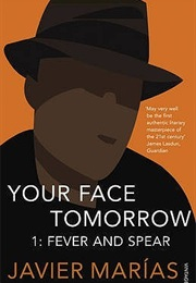 Your Face Tomorrow 1: Fever and Spear (Javier Marías)
