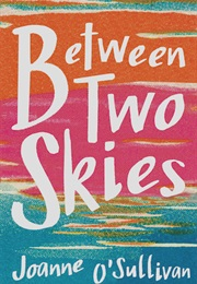 Between Two Skies (Joanne O'sullivan)