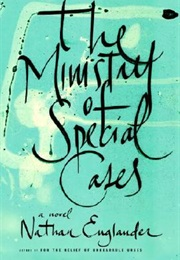 The Ministry of Special Cases (Nathan Englander)