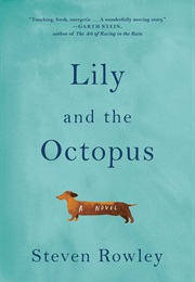 Lily and the Octopus (Steven Rowley)