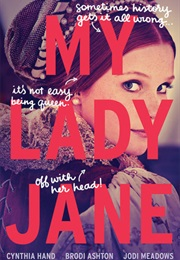 My Lady Jane (Cynthia Hand, Brodi Ashton, Jodi Meadows)