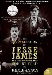 The Assassination of Jesse James by the Coward Robert Ford (Ron Hansen)