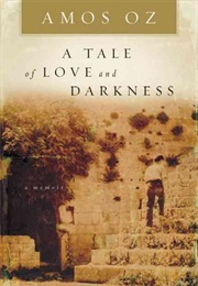A Tale of Love and Darkness (Amos Oz)