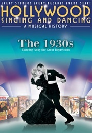 Hollywood Singing and Dancing: A Musical History - The 1930s: Dancing Away the Great Depression (2009)
