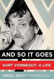 And So It Goes, Kurt Vonnegut (Charles J. Shields)