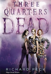 Three Quarters Dead (Richard Peck)