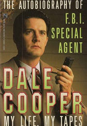 The Autobiography of F.B.I Special Agent Dale Cooper (Scott Frost)