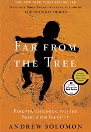 Far From the Tree (Andrew Solomon)