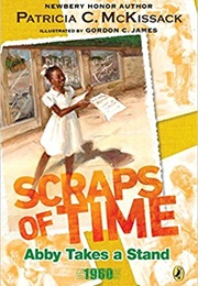 Abby Takes a Stand:  Scraps of Time (Patricia McKissac)