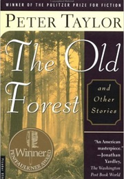 The Old Forest and Other Stories (Peter Taylor)
