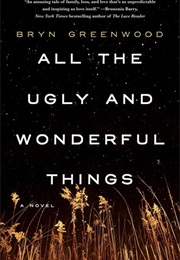 All the Ugly and Wonderful Things (Bryn Greenwood)