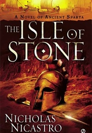 The Isle of Stone: A Novel of Ancient Sparta (Nicholas Nicastro)