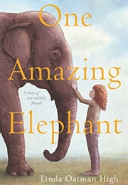 One Amazing Elephant (Linda Oatman High)