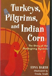 Turkeys, Pilgrims, and Indian Corn (Edna Barth)