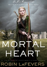 Mortal Heart (Robin Lafevers)