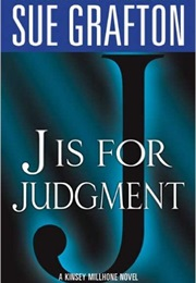 J Is for Judgement (Sue Grafton)