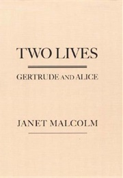 Two Lives: Gertrude and Alice (Janet Malcolm)