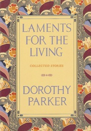 Laments for the Living (Dorothy Parker)