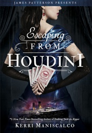 Escaping From Houdini (Kerri Maniscalco)