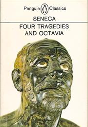 Tragedies (Particularly Medea and Hercules Furens)