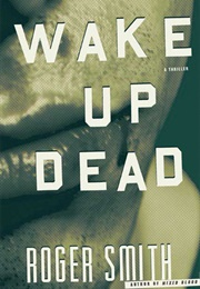 Wake Up Dead (Roger Smith)