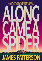 Along Came a Spider (Alex Cross, #1) by James Patterson