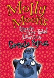 Molly Moon's Hypnotic Time Travel (Georgia Byng)