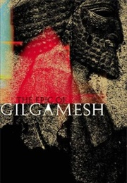 The Epic of Gilgamesh (Unknown)