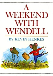 A Weekend With Wendell (Kevin Henkes)