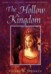 The Hollow Kingdom (Clare B. Dunkle)