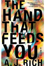 The Hand That Feeds You (A.J. Rich)