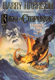 King and Emperor: The Hammer and the Cross, Book Three (Harry Harrison)
