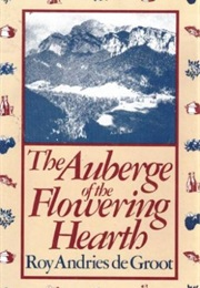 The Auberge of the Flowering Hearth (Roy Andries De Groot)