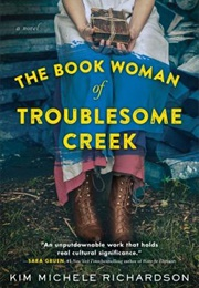 The Book Woman of Troublesome Creek (Kim Michele Richardson)