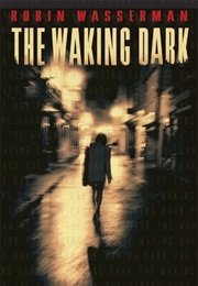 The Waking Dark (Robin Wasserman)