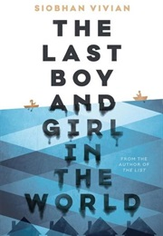 The Last Boy and Girl in the World (Siobhan Vivian)
